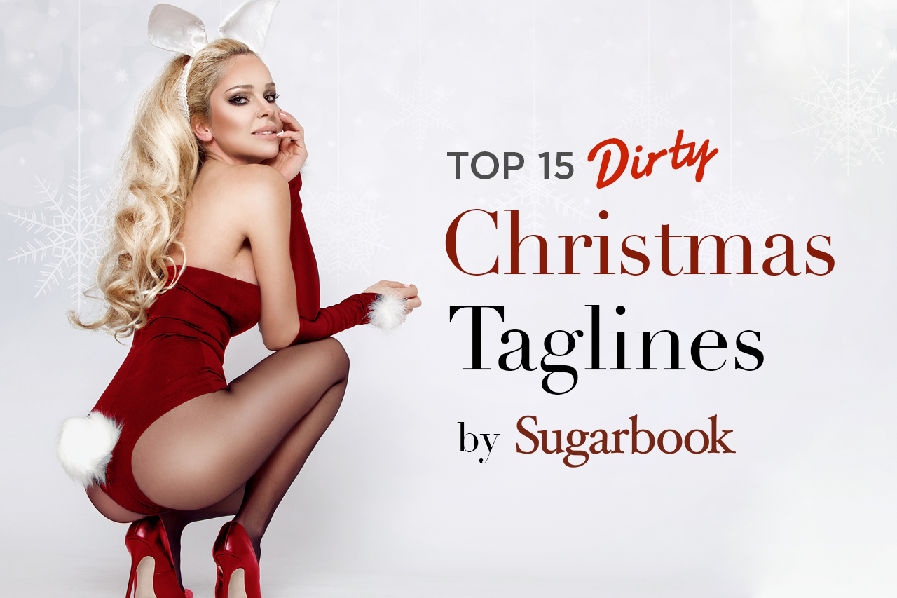 Top 15 Dirty Christmas Taglines by Sugarbook