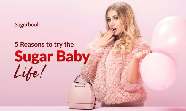 5 Reasons to Try the Sugar Baby Life