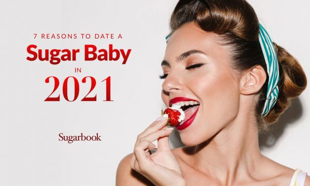 7 Reasons to Date a Sugar Baby in 2021