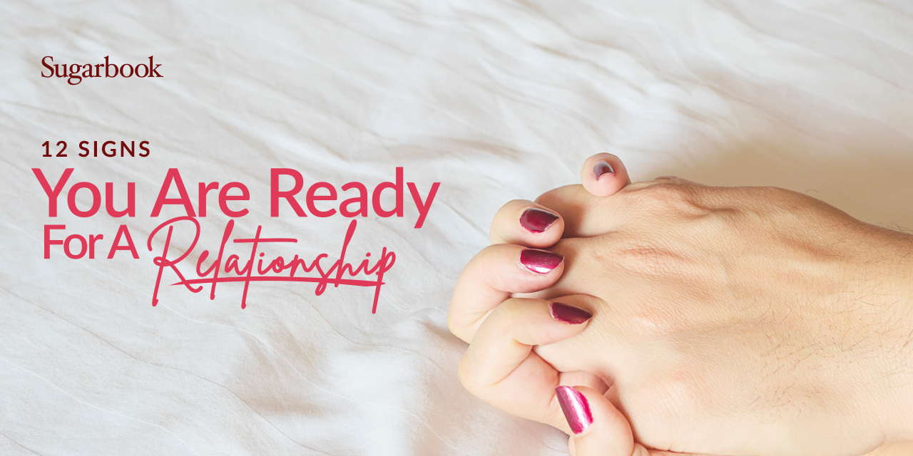 12 Signs You Are Ready For A Relationship